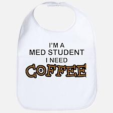 Med Student Need Coffee Bib