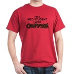 Med Student Need Coffee Dark T-Shirt