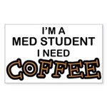 Med Student Need Coffee Rectangle Sticker