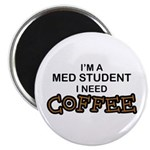 Med Student Need Coffee Magnet