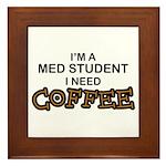 Med Student Need Coffee Framed Tile