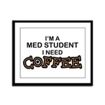 Med Student Need Coffee Framed Panel Print