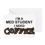 Med Student Need Coffee Greeting Cards (Pk of 10)