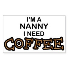 Nanny Need Coffee Rectangle Decal