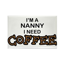 Nanny Need Coffee Rectangle Magnet