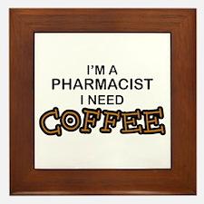 Pharmacist Need Coffee Framed Tile