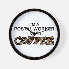 Postal Worker Need Coffee Wall Clock
