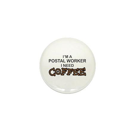 Postal Worker Need Coffee Mini Button
