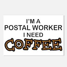 Postal Worker Need Coffee Postcards (Package of 8)