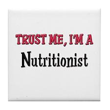 Trust Me I'm a Nutritionist Tile Coaster