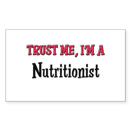 Trust Me I'm a Nutritionist Rectangle Sticker