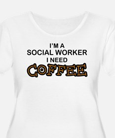 Social Worker Need Coffee T-Shirt