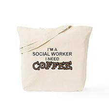 Social Worker Need Coffee Tote Bag