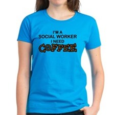 Social Worker Need Coffee Tee