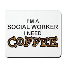Social Worker Need Coffee Mousepad