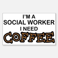 Social Worker Need Coffee Rectangle Decal