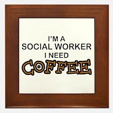 Social Worker Need Coffee Framed Tile