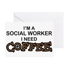Social Worker Need Coffee Greeting Cards (Pk of 10