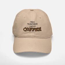 Teacher Need Coffee Baseball Baseball Cap