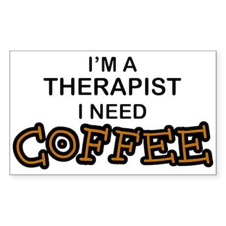 Therapist Need Coffee Rectangle Sticker
