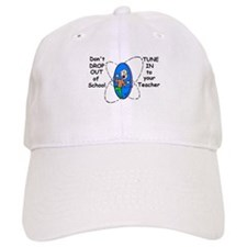DON'T DROP OUT OF SCHOOL TUNE Baseball Cap