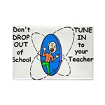 DON'T DROP OUT OF SCHOOL TUNE Rectangle Magnet