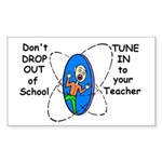 DON'T DROP OUT OF SCHOOL TUNE Sticker (Rectangular