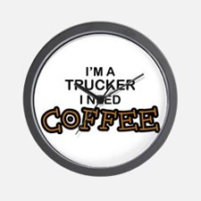 Trucker Need Coffee Wall Clock