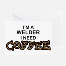 Welder Need Coffee Greeting Cards (Pk of 10)