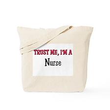 Trust Me I'm a Nurse Tote Bag