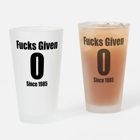 Zero Fucks Given Since 1985 Drinking Glass