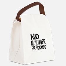No Mother Fracking Canvas Lunch Bag