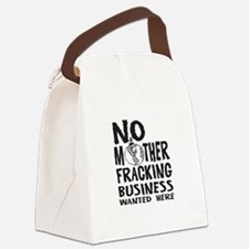 No Mother Fracking Business Wanted Here Canvas Lun