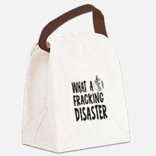 What a Fracking Disaster Canvas Lunch Bag