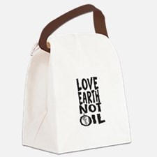 Love Earth Not Oil Canvas Lunch Bag