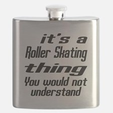 It Is Roller Skating Thing You Would Not Und Flask