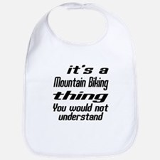 It Is Mountain Biking Thing You Would Not Unde Bib