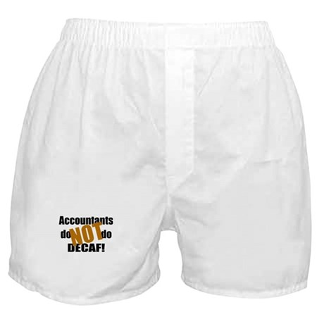 Accountant NOT Decaf! Boxer Shorts