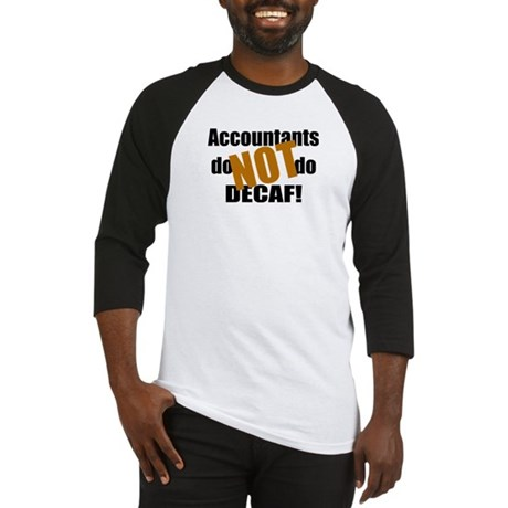 Accountant NOT Decaf! Baseball Jersey