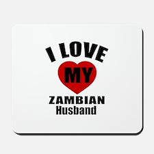I Love My Zambian Husband Mousepad