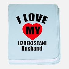 I Love My Uzbekistani Husband baby blanket