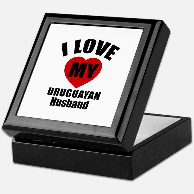 I Love My Uruguayan Husband Keepsake Box