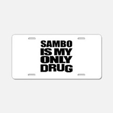 Sambo Is My Only Drug Aluminum License Plate