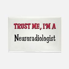 Trust Me I'm a Neuroradiologist Rectangle Magnet (