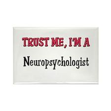 Trust Me I'm a Neuropsychologist Rectangle Magnet