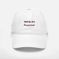 Trust Me I'm a Neuropsychologist Baseball Baseball Cap