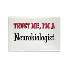 Trust Me I'm a Neurobiologist Rectangle Magnet