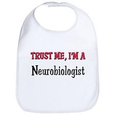 Trust Me I'm a Neurobiologist Bib