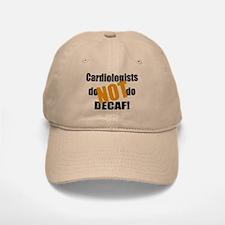 Cardiologists Don't do Decaf Baseball Baseball Cap