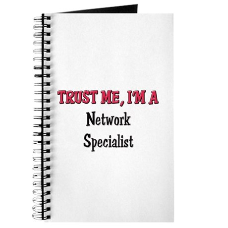Trust Me I'm a Network Specialist Journal